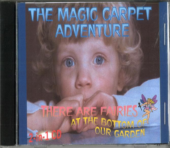 MAGIC CARPET ADVENTURE & FAIRIES AT THE BOTTOM OF THE GARDEN CD