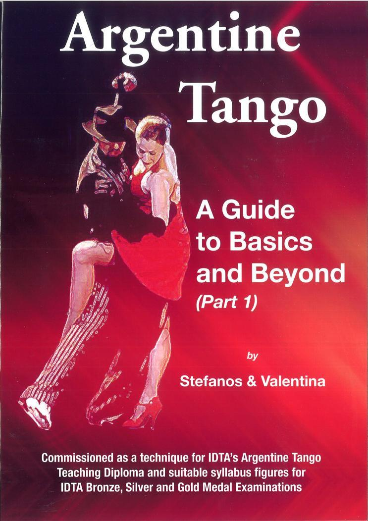 ARGENTINE TANGO - A GUIDE TO BASICS AND BEYOND (PART 1)