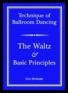 NEW EDITION: TECHNIQUE OF BALLROOM DANCING - THE WALTZ AND BASIC PRINCIPLES BY GUY HOWARD