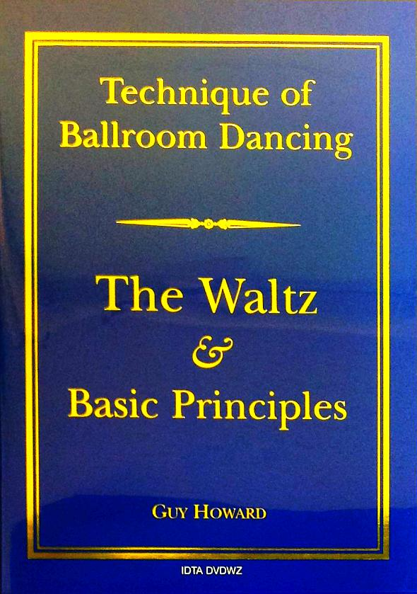 TECHNIQUE OF BALLROOM DANCING - THE WALTZ AND BASIC PRINCIPLES DVD BY GUY HOWARD