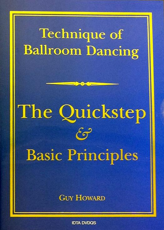 TECHNIQUE OF BALLROOM DANCING - THE QUICKSTEP AND BASIC PRINCIPLES DVD BY GUY HOWARD