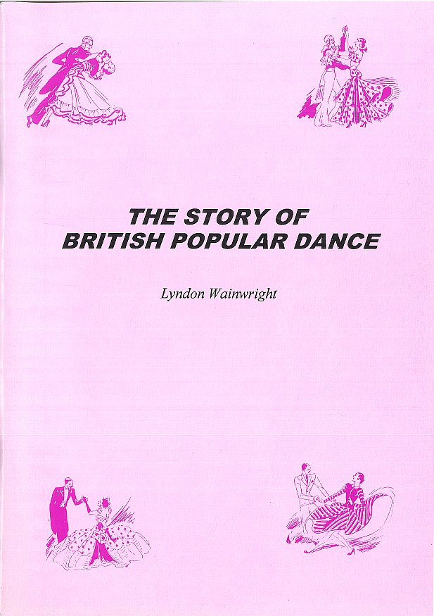 THE STORY OF BRITISH POPULAR DANCE BY LYNDON WAINWRIGHT.