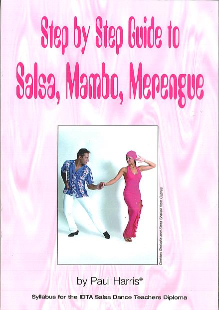 STEP BY STEP GUIDE TO SALSA, MAMBO, MERENGUE BY PAUL HARRIS.
