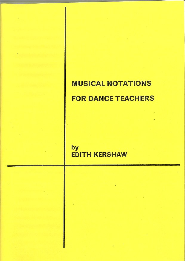 MUSICAL NOTATIONS FOR DANCE TEACHERS BY EDITH KERSHAW