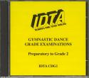 GYMNASTIC DANCE GRADE EXAMINATIONS - PREPARATORY TO GRADE 2 CD.