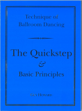 NEW EDITION: TECHNIQUE OF BALLROOM DANCING - THE QUICKSTEP AND BASIC PRINCIPLES BY GUY HOWARD