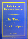 TECHNIQUE OF BALLROOM DANCING - THE TANGO AND BASC PRINCIPLES DVD BY GUY HOWARD