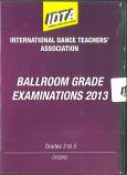 BALLROOM GRADE EXAMINATIONS 2013 - GRADE 3, GRADE 4 & GRADE 5 DVD