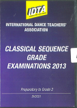 CLASSICAL SEQUENCE GRADE EXAMINATIONS 2013 - PREPARATORY TO GRADE 2 DVD