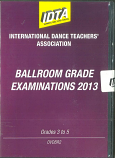BALLROOM GRADE EXAMINATIONS 2013 - GRADE 3, GRADE 4 & GRADE 5 DVD DOWNLOAD
