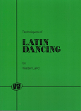 TECHNIQUES OF LATIN DANCING