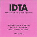 ALTERNATIVE MUSIC FOR BALLET GRADE EXAMINATIONS GRADE3, GRADE 4 AND GRADE 5