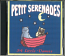 PETIT SERENADES CD.