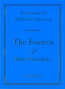 NEW EDITION: TECHNIQUE OF BALLROOM DANCING - THE FOXTROT AND BASIC PRINCIPLES BY GUY HOWARD